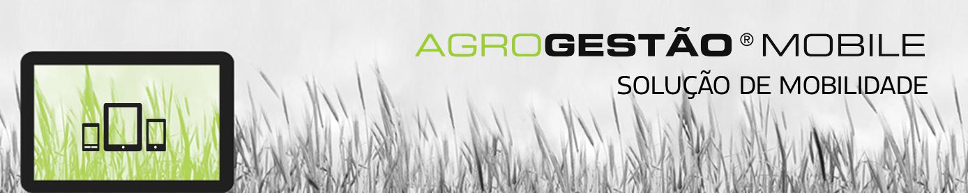 AGROGESTÃO ® Mobile - Solução de Mobilidade