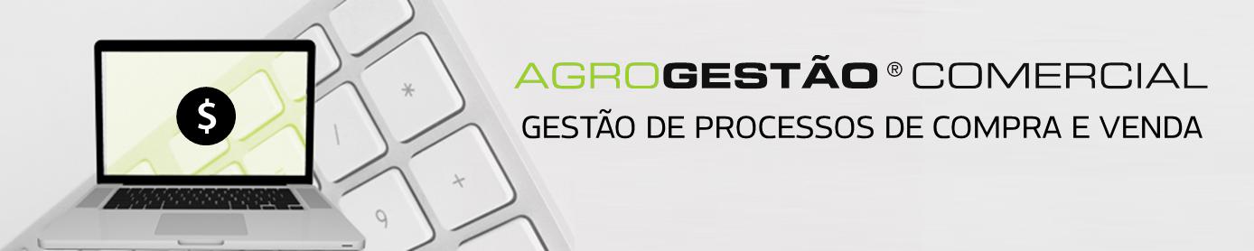 AGROGESTÃO ® Comercial - Gestão de Processos de Compra e Venda